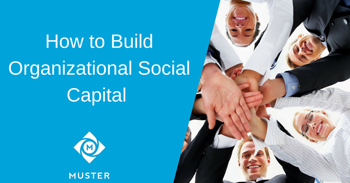 How_to_Build_Organizational_Social_Capital_1.png