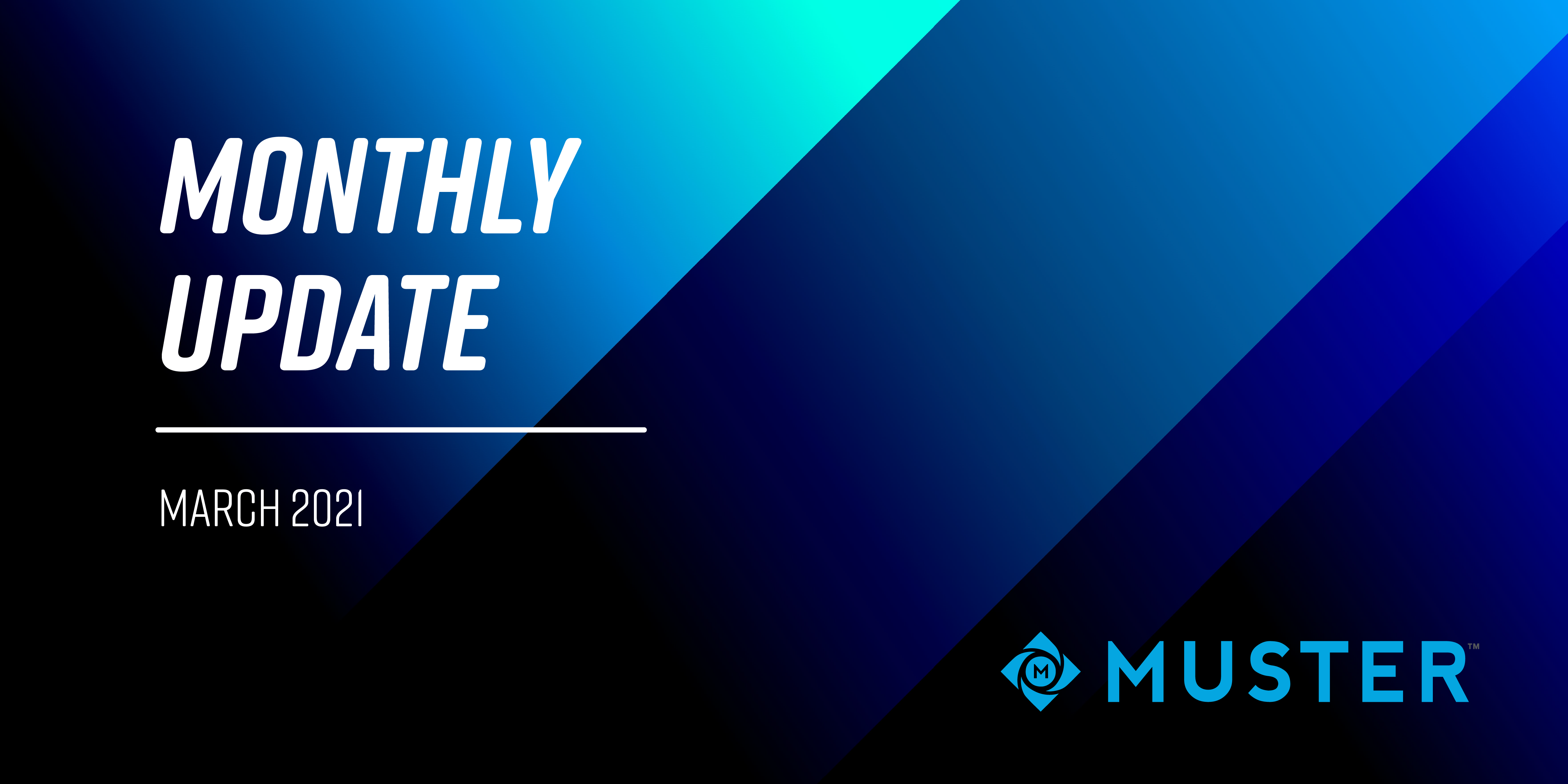 muster monthly update march
